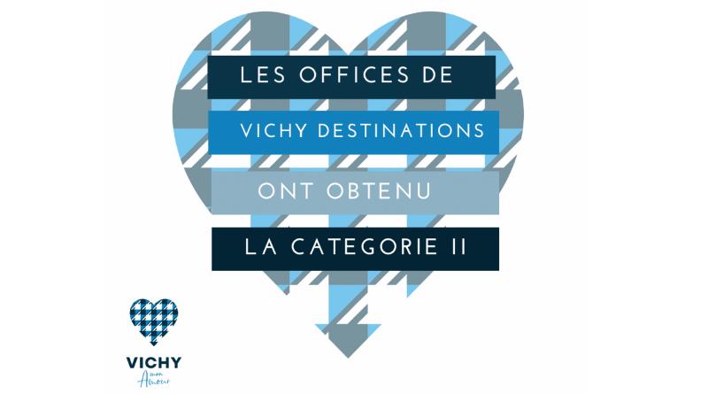 L'office de tourisme Vichy Destinations est fier de vous annoncer l'obtention de la catégorie 2 !