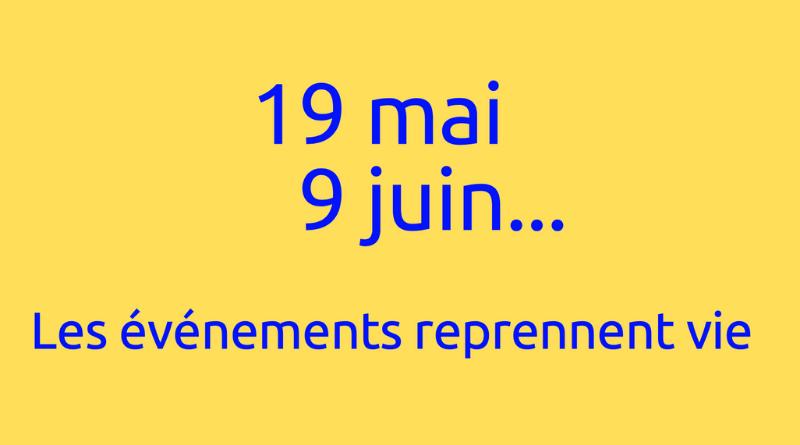 19 mai, 9 juin… Les événements reprennent vie