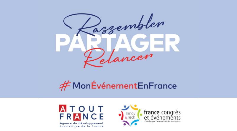 Atout France et France Congrès Evénements lancent la campagne #MonEvénementEnFrance